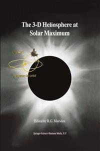 The 3-D Heliosphere at Solar Maximum