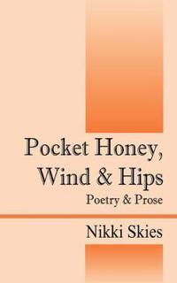 Pocket Honey, Wind & Hips