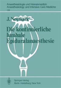 Die Kontinuierliche Lumbale Epiduralanaesthesie