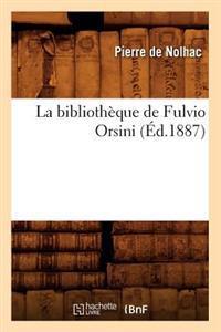 La Bibliotheque de Fulvio Orsini (Ed.1887)