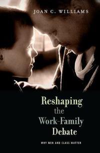Reshaping the Work - Family Debate