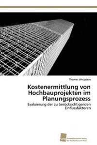 Kostenermittlung Von Hochbauprojekten Im Planungsprozess