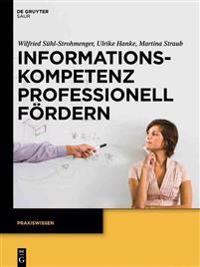Informationskompetenz Professionell Fördern: Ein Leitfaden Zur Didaktik Von Bibliothekskursen