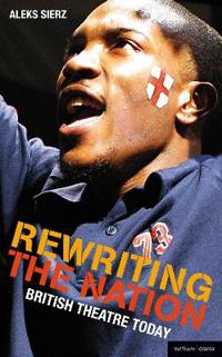 Rewriting the Nation: British Theatre Today