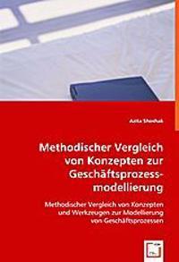 Methodischer Vergleich von Konzepten zur Geschäftsprozessmodellierung