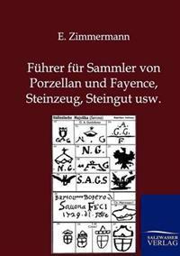 Fuhrer Fur Sammler Von Porzellan Und Fayence, Steinzeug, Steingut Usw.