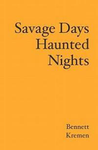 Savage Days Haunted Nights