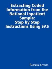 Step by Step Instructions to Extract Coded Information from the National Inpatient Sample