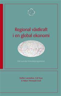 Regional växtkraft i en global ekonomi : det svenska Vinnväxtprogrammet