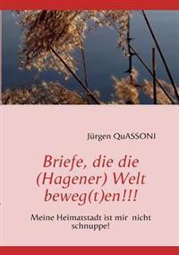 Briefe, Die Die (Hagener) Welt Beweg(t)En!!!