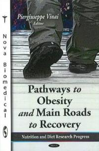 Pathways to Obesity & Main Roads to Recovery