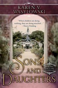 Sons and Daughters: Darcy and Fitzwilliam, Book Two