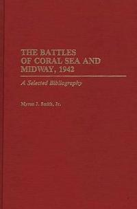 The Battles of Coral Sea and Midway, 1942