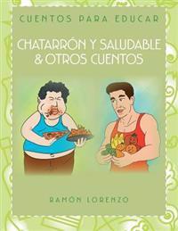 Chatarr N y Saludable & Otros Cuentos