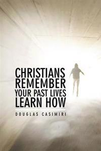 Christians Remember Your Past Lives Learn How