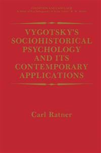 Vygotsky's Sociohistorical Psychology and Its Contemporary Applications