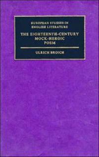 The Eighteenth-Century Mock-Heroic Poem