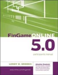FinGame Online 5.0: The Financial Management Decision Game Participant's Manual