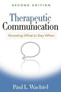 Therapeutic Communication, Second Edition