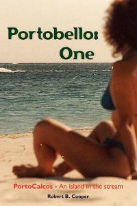 Portobello: One: Portocaicos - An Island in the Stream