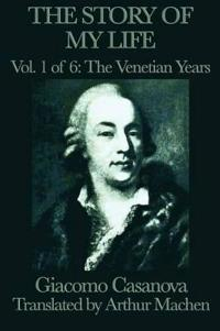 The Story of My Life Vol. 1 the Venetian Years