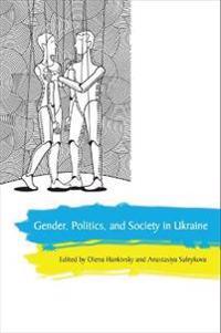 Gender, Politics, and Society in Ukraine