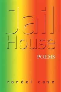 Jail House Poems