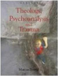 Theology, Psychoanalysis and Trauma
