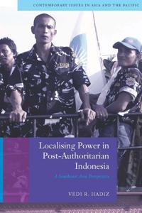 Localising Power in Post-Authoritarian Indonesia