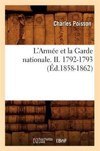 L'Arm�e Et La Garde Nationale. II. 1792-1793 (�d.1858-1862)