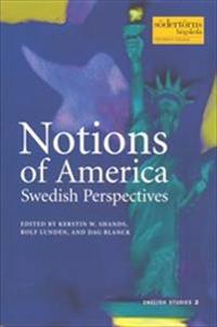 Notions of America : Swedish Perspectives