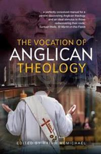 The Vocation of Anglican Theology: Essays and Sources