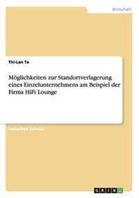 Moglichkeiten Zur Standortverlagerung Eines Einzelunternehmens Am Beispiel Der Firma HiFi Lounge