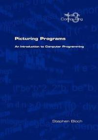 Picturing Programs. An Introduction to Computer Programming
