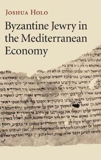 Byzantine Jewry in the Mediterranean Economy