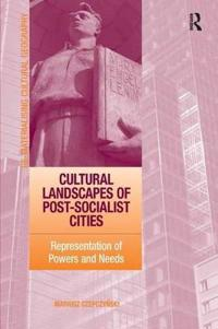 Cultural Landscapes of Post-Socialist Cities