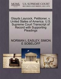 Glayds Laycock, Petitioner, V. United States of America. U.S. Supreme Court Transcript of Record with Supporting Pleadings