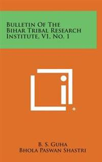 Bulletin of the Bihar Tribal Research Institute, V1, No. 1