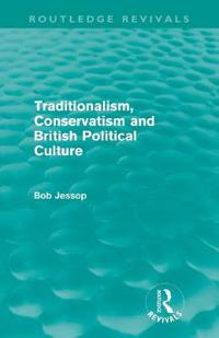 Traditionalism, Conservatism and British Political Culture