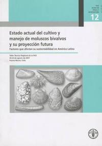 Estado actual del cultivo y manejo de moluscos bivalvos y su proyeccion futura