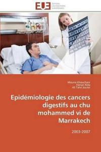 Epid�miologie Des Cancers Digestifs Au Chu Mohammed VI de Marrakech
