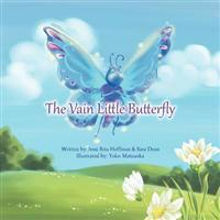 The Vain Little Butterfly: Based on the Fairytale by Hans Christian Andersen