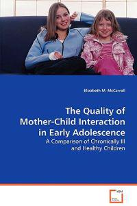 The Quality of Mother-child Interaction in Early Adolescence