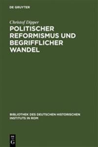 Politischer Reformismus Und Begrifflicher Wandel