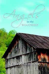 Angels in the Woodshed
