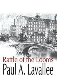 Rattle of the Looms