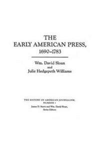 The Early American Press, 1690-1783