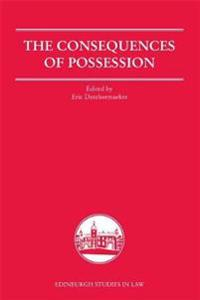 The Consequences of Possession