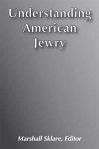 Understanding American Jewry