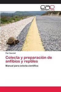 Colecta y Preparacion de Anfibios y Reptiles